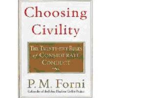 choosing civility by forni The choose civility campaign got its inspiration from a book by p m forni, founder of the johns hopkins civility project as part of the initiative, there have been a number of discussions of forni's book, including one tomorrow in my neighborhood, oakland mills.